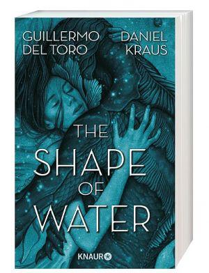 """Das Buch zum Film: """"The Shape of Water"""" aus dem Knaur Verlag"""