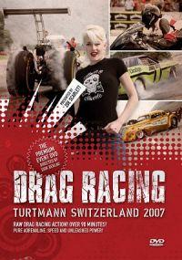 Drag Racing Turtmann Sitzerland 2007 (DVD)
