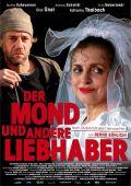 Der Mond und andere Liebhaber (Kino) 2008