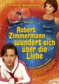 Robert Zimmermann wundert sich über die Liebe (Kino) 2008