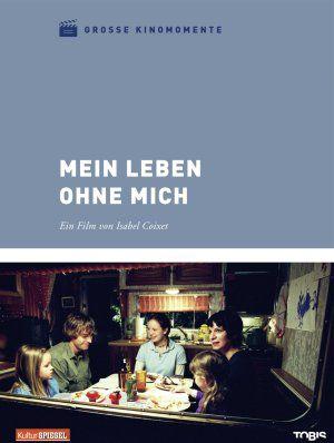 Mein Leben ohne mich, Grosse Kinomomente (DVD) 2002