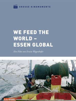 We Feed The World - Essen global, Grosse Kinomomente (DVD) 2005