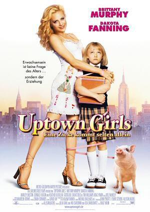 Uptown Girls - Eine Zicke kommt selten allein (Kino)