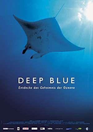 Deep Blue - Entdecke das Geheimnis der Ozeane (Kino) 2003