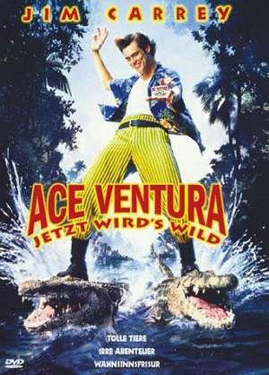 Ace Ventura - Jetzt wird es wild