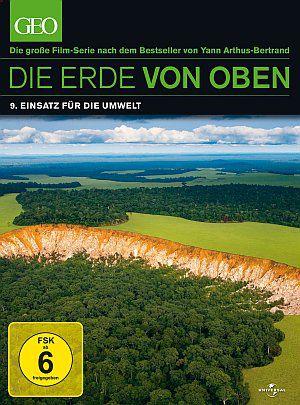 Die Erde von oben (GEO Edition) - 9. Einsatz für die Umwelt