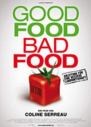 Good Food, Bad Food - Anleitung für eine bessere Landwirtschaf