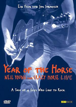 Year of the Horse - Neil Young & Crazy Horse Live