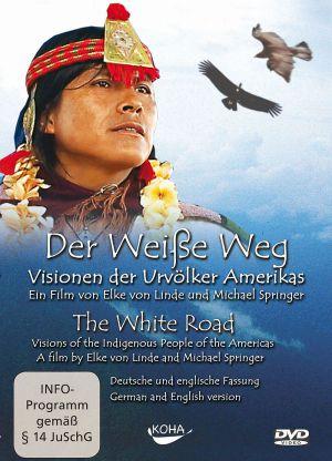 Der Weiße Weg - Visionen der Urvölker Amerikas  (DVD) 2005