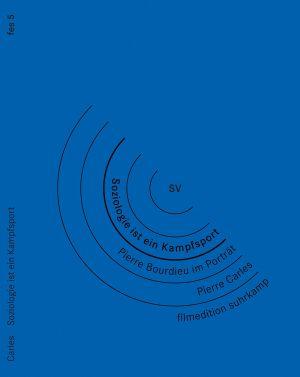 Soziologie ist ein Kampfsport: Pierre Bourdieu im Portrait (DVD) 2001
