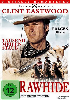Rawhide - Tausend Meilen Staub (Staffel 1, Teil 1)