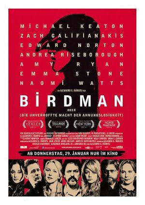 Birdman oder (Die unverhoffte Macht der Ahnungslosigkeit) (Kino) 2014