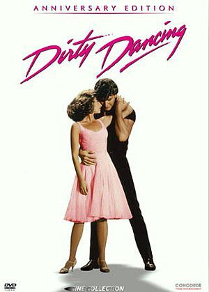 Dirty Dancing (Anniversary Edition