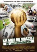 Gib mich die Kirsche! - Die 1. deutsche Fußballrolle