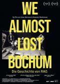We Almost Lost Bochum - Die Geschichte von RAG (2020)