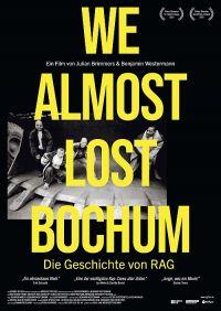 We Almost Lost Bochum - Die Geschichte von RAG (Kino) 2020