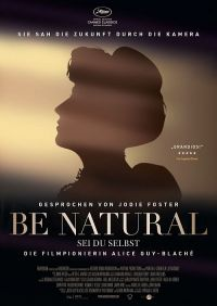 "Be Natural: Sei du selbst (""Be Natural: The Untold Story of Alice Guy-Blaché"", 2018)"